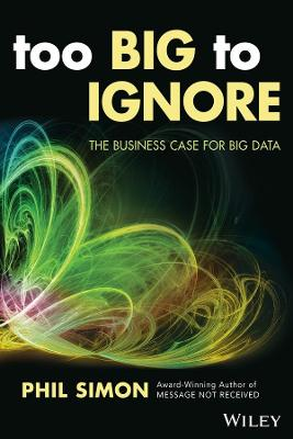Too Big to Ignore by Phil Simon