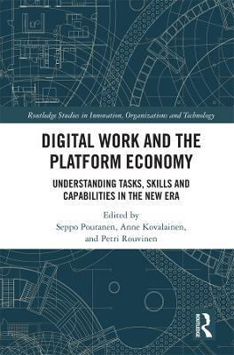 Digital Work and the Platform Economy: Understanding Tasks, Skills and Capabilities in the New Era book