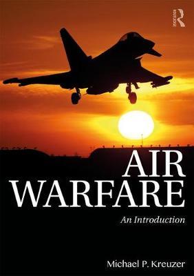 Air Warfare by Michael P. Kreuzer