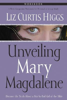 Unveiling Mary Magdalene (Workbook) book