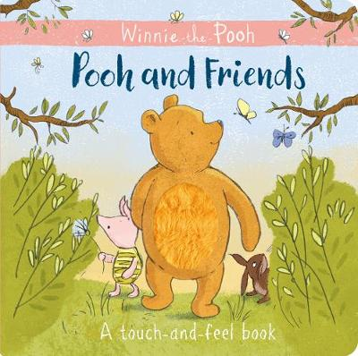 Winnie-the-Pooh: Pooh and Friends a Touch-and-Feel Book by Egmont Publishing UK