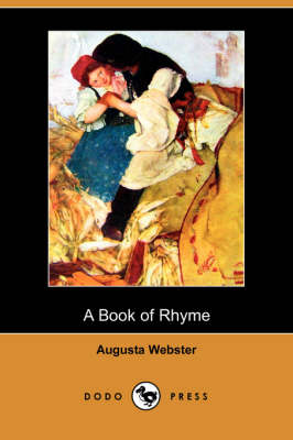 Book of Rhyme (Dodo Press) by Augusta Webster
