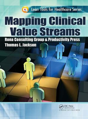 Mapping Clinical Value Streams by Thomas L. Jackson
