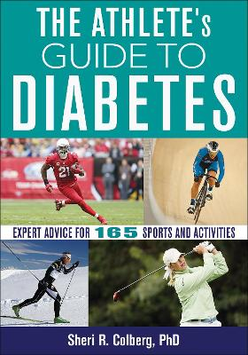 The Athlete's Guide to Diabetes by Sheri R. Colberg