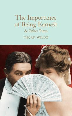 Importance of Being Earnest & Other Plays by Oscar Wilde