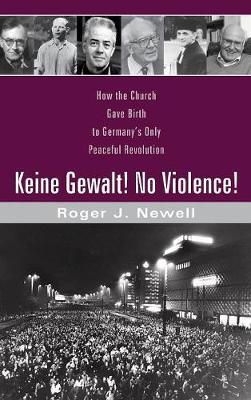 Keine Gewalt! No Violence! by Roger J Newell