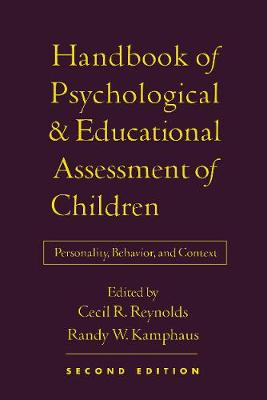 Handbook of Psychological and Educational Assessment of Children, 2/e by Cecil R. Reynolds
