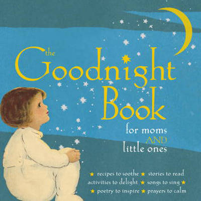 The Goodnight Book for Moms and Little Ones by Alice Wong