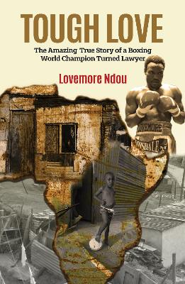 Tough Love: The Amazing True Story of a Boxing World Champion Turned Lawyer. book