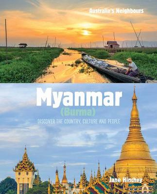 Australia's Neighbours: Myanma (Burma) by Jane Hinchey
