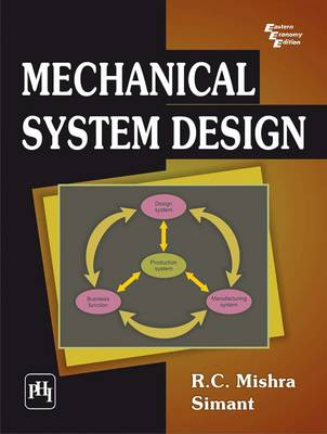 Mechanical System Design by Mishra Simant