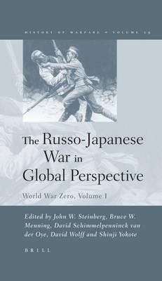 Russo-Japanese War in Global Perspective by David Schimmelpenninck van der Oye