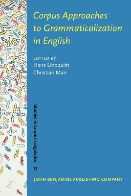 Corpus Approaches to Grammaticalization in English by Christian Mair