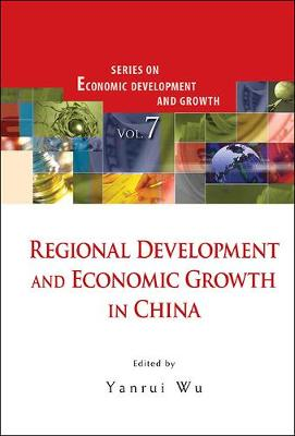 Regional Development And Economic Growth In China by Yanrui Wu