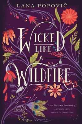 Wicked Like a Wildfire by Lana Popovic