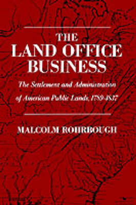 Land Office Business by Malcolm J. Rohrbough