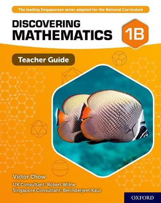 Discovering Mathematics: Teacher Guide 1B by Victor Chow
