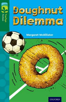 Oxford Reading Tree TreeTops Fiction: Level 12 More Pack C: Doughnut Dilemma by Margaret McAllister
