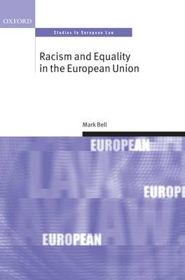 Racism and Equality in the European Union by Mark Bell