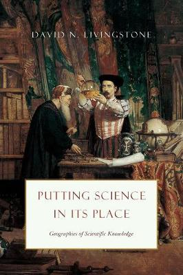 Putting Science in Its Place by David N. Livingstone