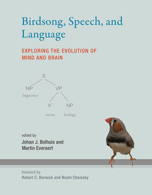 Birdsong, Speech, and Language by Johan J. Bolhuis