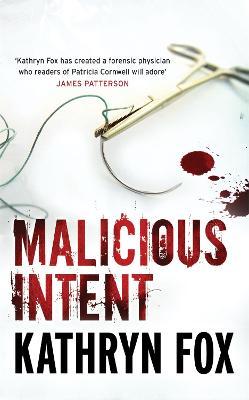 Malicious Intent by Kathryn Fox
