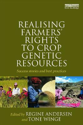 Realising Farmers' Rights to Crop Genetic Resources by Regine Andersen