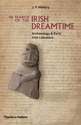 In Search of the Irish Dreamtime by J. P. Mallory