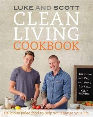 Clean Living Cookbook by Luke Hines