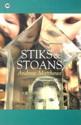 Stiks and Stoans by Andrew Matthews