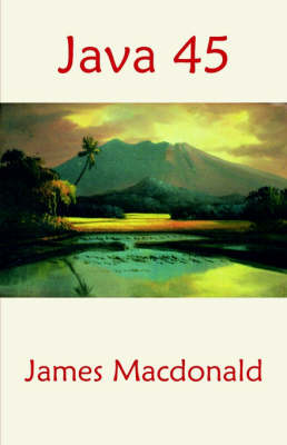 Java 45 by James Macdonald