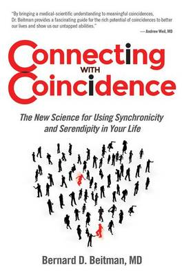Connecting With Coincidence by Bernard D. Beitman