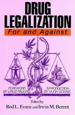 Drug Legalization by Rod L. Evans
