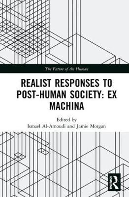 Realist Responses to Post-Human Society: Ex Machina book