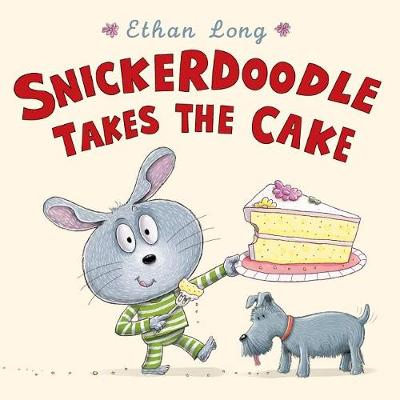 Snickerdoodle Takes the Cake by Ethan Long