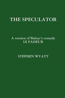 THE Speculator by STEPHEN WYATT