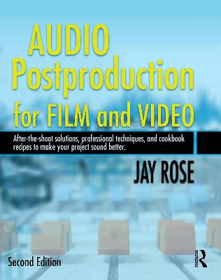 Audio Postproduction for Film and Video by Jay Rose
