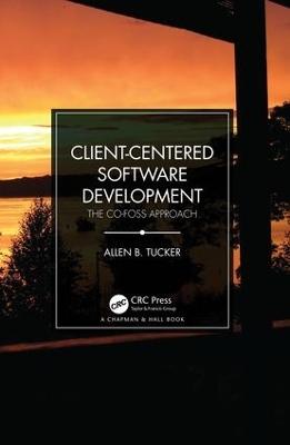 Client-Centered Software Development: The CO-FOSS Approach book