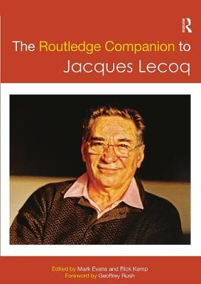 The Routledge Companion to Jacques Lecoq by Mark Evans