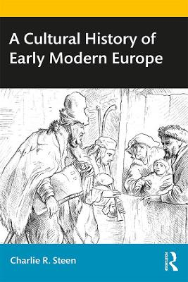 A Cultural History of Early Modern Europe by Charlie R. Steen