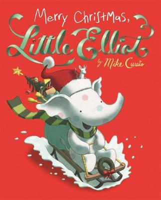 Merry Christmas, Little Elliot by Mike Curato