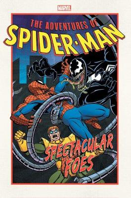 Adventures Of Spider-man: Spectacular Foes by Nel Yomtov
