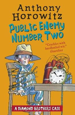 The Diamond Brothers in Public Enemy Number Two by Anthony Horowitz