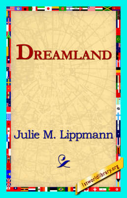 Dreamland by Julie M Lippmann