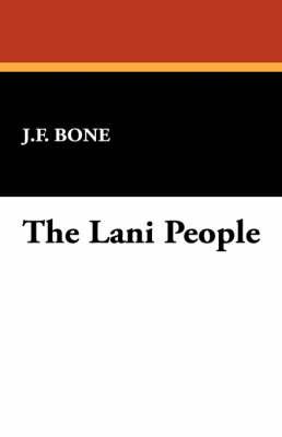 The Lani People by J F Bone