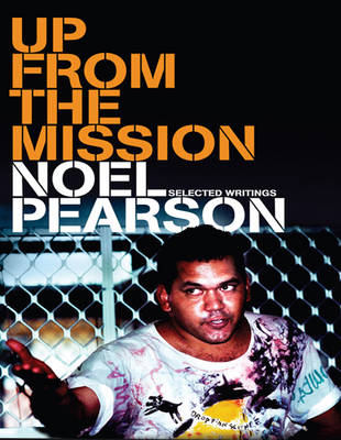 Up from the Mission by Noel Pearson