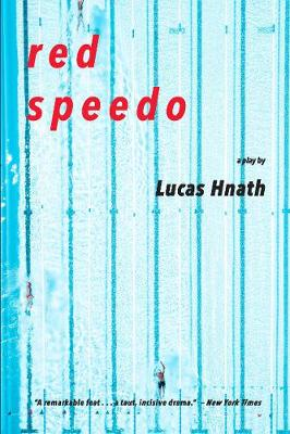 Red Speedo by Lucas Hnath