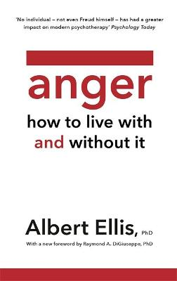 Anger: How to Live With and Without It by Albert Ellis