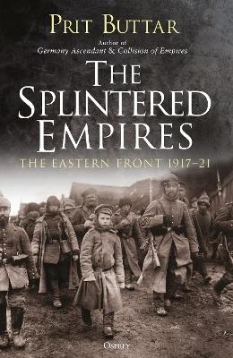 The Splintered Empires by Prit Buttar
