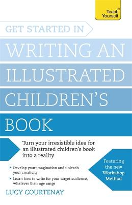 Get Started in Writing an Illustrated Children's Book by Lucy Courtenay